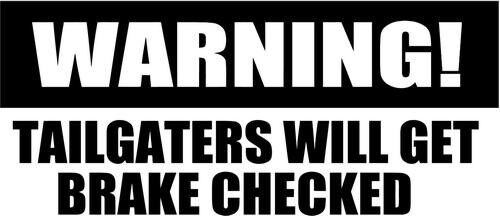Warning Tailgaters Home Decor Car Truck Window Decal Sticker