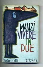 Riccardo Manzi # VIVERE IN DUE # Feltrinelli 1961 1A ED.