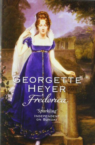 Frederica By Georgette Heyer. 9780099465645