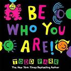 Be Who You are by Todd Parr (Hardback, 2016)