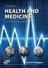 Changes in Health and Medicine, C. 1345 to the Present Day by Colin P. F. Hughes (Paperback, 2013)