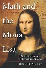 Math and the Mona Lisa : The Art and Science of Leonardo Da Vinci by Bulent...