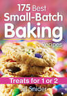 175 Best Small-Batch Baking Recipes: Treats for 1 or 2 by Jill Snider (Paperback, 2017)