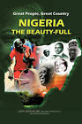 Great People, Great Country, Nigeria The Beautiful: East or West, Home is the Best. by JUBRIL OLABODE AKA (Hardback, 2010)