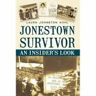 Jonestown Survivor an Insider's LOOK Kohl Laura Johnston