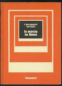 I-DOCUMENTI-TERRIBILI-N-3-LA-MARCIA-SU-ROMA-FASCISMO-MONDADORI-1972