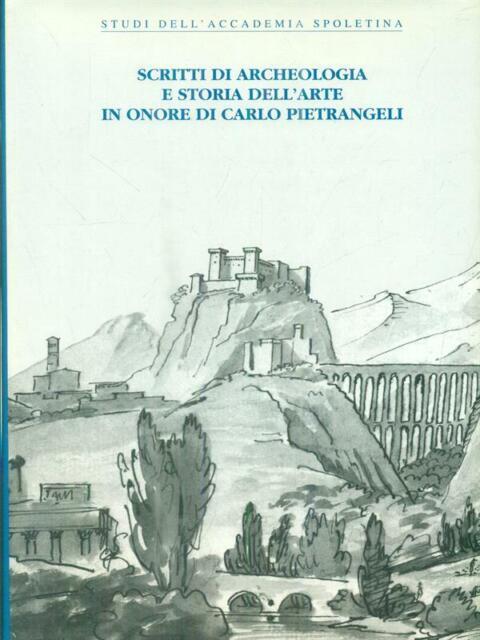 SCRITTI DI ARCHEOLOGIA E STORIA DELL'ARTE IN ONORE DI CARLO PIETRANGELI  AA.VV.