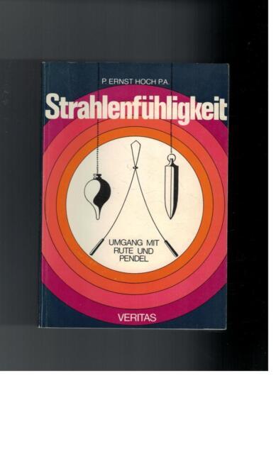 P. Ernst Hoch P.A. - Strahlenfühligkeit. Umgang mit Rute und Pendel - 1983