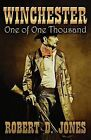 Winchester: One of One Thousand by Robert D Jones (Paperback / softback, 2012)