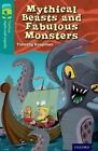 Oxford Reading Tree TreeTops Myths and Legends: Level 16: Mythical Beasts and Fabulous Monsters by Timothy Knapman (Paperback, 2014)