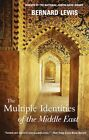 The Multiple Identities of the Middle East by Cleveland E Dodge Professor of Near Eastern Studies Emeritus Bernard Lewis (Paperback / softback, 2001)