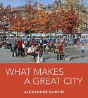 What Makes a Great City by Alexander Garvin (Paperback, 2016)