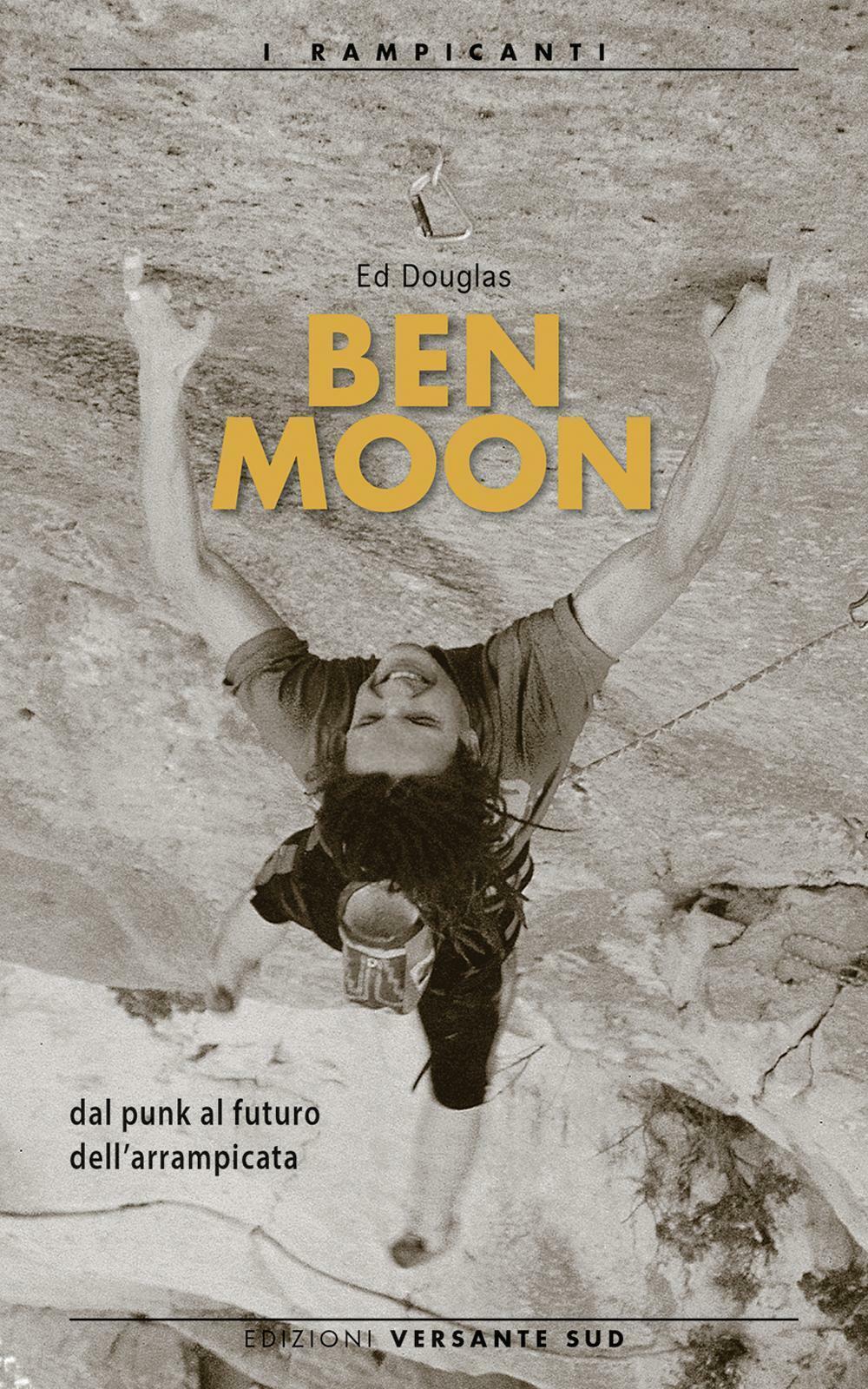 Ben Moon dal punk al futuro arrampicata - Douglas Ed