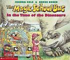 The Magic School Bus: In the Time of the Dinosaurs by Joanna Cole (Paperback, 1996)