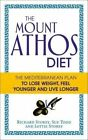 The Mount Athos Diet: The Mediterranean Plan to Lose Weight, Feel Younger and Live Longer by Sue Todd, Lottie Storey, Richard Storey (Paperback, 2014)