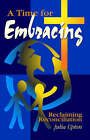 Time for Embracing: Reclaiming Reconciliation by Julia Upton (Paperback, 1998)