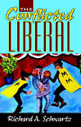 The Conflicted Liberal by Richard A Schwartz (Paperback / softback, 2006)