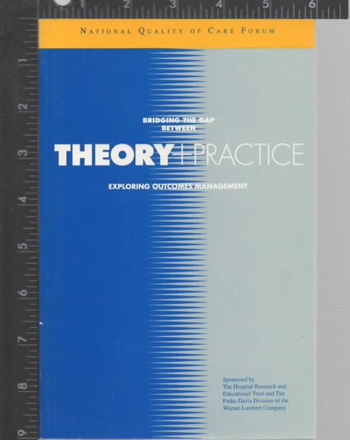 Bridging the Gap Between Theory and Practice : Exploring Outcomes Management...