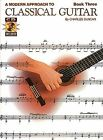 A Modern Approach to Classical Guitar: Book 3 by Charles Duncan (Mixed media product, 2002)