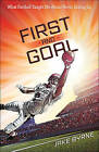 First and Goal: What Football Taught Me About Never Giving Up by Jake Byrne (Paperback, 2015)