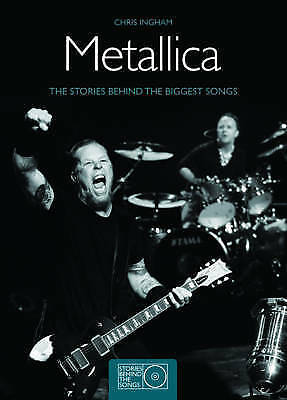 1 of 1 - Metallica: The Stories Behind the Biggest Songs (Stories Behind the-ExLibrary
