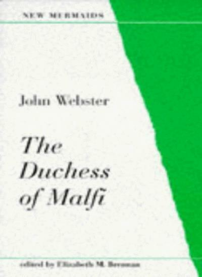 The Duchess of Malfi (New Mermaids) By John Webster, Elizabeth M. Brennan