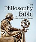 The Philosophy Bible: The Definitive Guide to the Last 3,000 Years of Thought by Martin Cohen (Paperback / softback, 2016)
