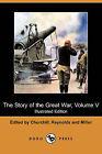 The Story of the Great War, Volume V: Neuve Chapelle, Battle of Ypres, Przemysl, Mazurian Lakes (Illustrated Edition) (Dodo Press) by Dodo Press (Paperback / softback, 2009)
