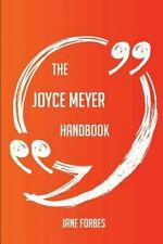 The Joyce Meyer Handbook - Everything You Need to Know about Joyce Meyer by...