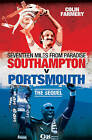 Seventeen Miles from Paradise: Southampton v Portsmouth - The Sequel by Colin Farmery (Hardback, 2008)