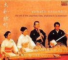 The Art of the Japanese Koto, Shakuhachi and Shamisen [#2] by Yamato Ensemble (CD, Apr-2002, Arc Music)
