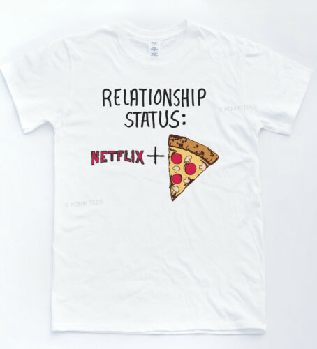T-shirt reltionship net Flix Chill pizza tee Hipster Indie funny novelty rad top