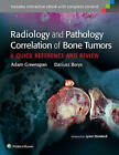 Radiology and Pathology Correlation of Bone Tumors: A Quick Reference and Review by Adam Greenspan, Dariusz Borys (Hardback, 2015)