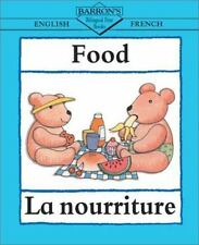 Food: English-French: La nourriture (Bilingual First-ExLibrary