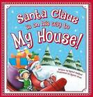 Santa Claus Is on His Way to My House! by Rachel Ashford, Steve Smallman, Lily Jacobs (Board book, 2015)