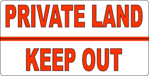 """11 x 6/""""  PRIVATE LAND METAL SIGN NO TRESPASSING  WARNING 279 KEEP OUT"""