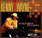 "An Old Rock on a Roll [Digipak] by Kenny ""Blues Boss"" Wayne (CD, Jun-2011, Stony Plain (Canada))"