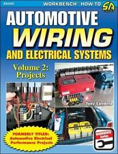 Automotive Wiring and Electrical Systems Vol. 2 : Projects by Tony Candela (2015, Paperback)