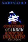 The Confessions of a Drug Addicted Daughter: Society's Child by Fern Moore (Paperback / softback, 2000)