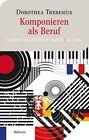 Komponieren als Beruf von Dorothea Trebesius (2012, Gebundene Ausgabe)