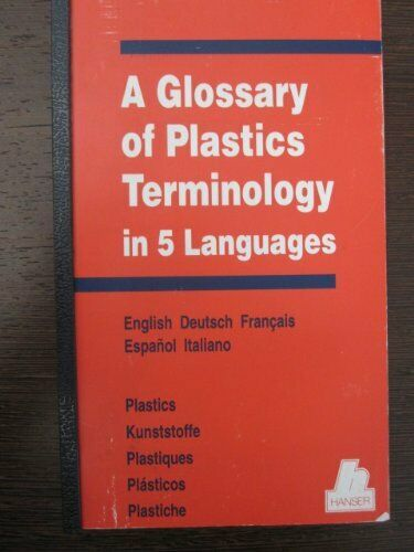 A Glossary of Plastics Terminology in 5 Languages  English  Deutsch