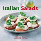 Italian Salads by Maxine Clark (Hardback, 2006)