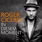 In Diesem Moment by Roger Cicero (CD, Nov-2011, Warner Music)