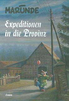 Expeditionen in die Provinz von Marunde, Wolf-Rüdiger | Buch | Zustand gut