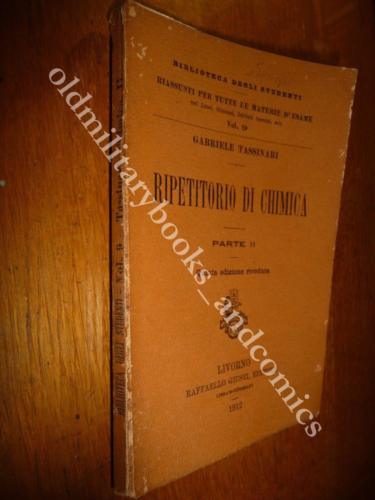 RIPETITORIO DI CHIMICA GABRIELE TASSINARI VOL. II 1912  BIBLIOTECA STUDENTI