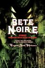 Bete Noire Stories Concerning Human Nature and Horror 9780595422234 Mahoney