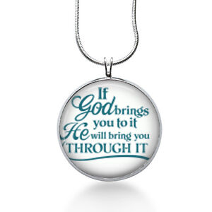 God-brings-you-to-it-He-will-bring-you-THROUGH-IT-necklace-inspirational-christ