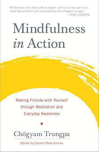 Mindfulness En Action: Faire Amis Avec Yourself Through Méditation Et Every