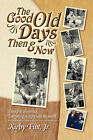 The Good Old Days Then and Now by Kirby Fint (Paperback, 2006)