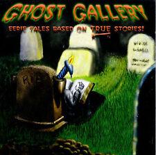 Ghost Gallery: Eerie Tales Based On True Stories
